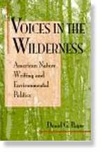 Voices in the Wilderness American Nature Writing and Environmental Politics